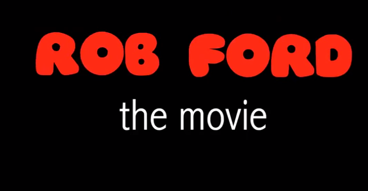 Rob Ford The Movie Unofficial Trailer